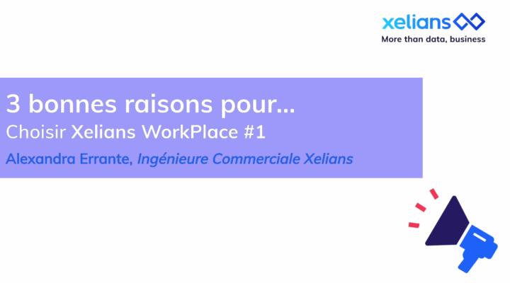 Vidéo bénéfices de la Xelians Workplace
